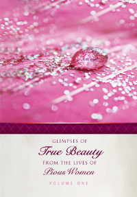 Glimpses of True Beauty from the lives of Pious Women